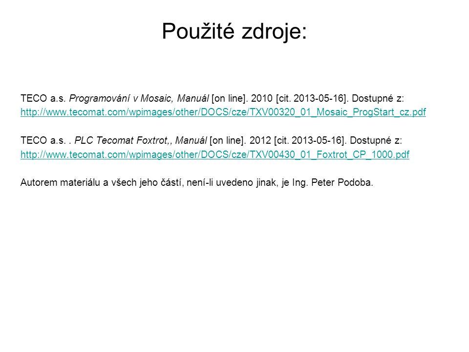 Použité zdroje: TECO a.s. Programování v Mosaic, Manuál [on line]. 2010 [cit. 2013-05-16]. Dostupné z: